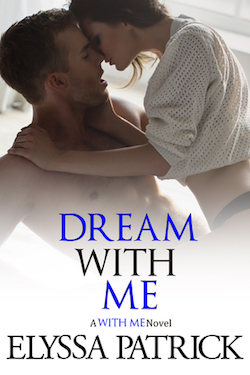Dream With Me by Elyssa Patrick